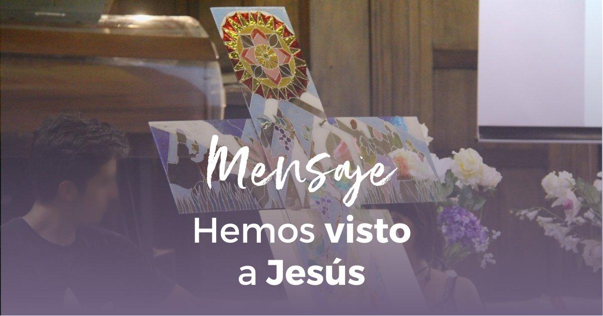 Hemos visto a Jesús