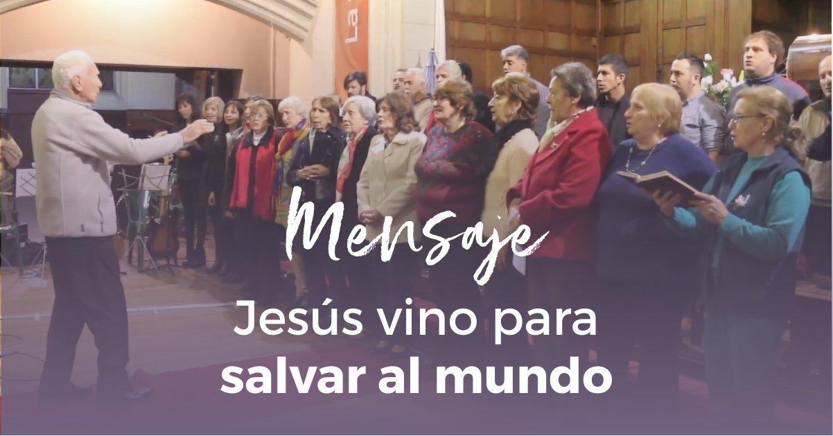 Jesús vino para salvar al mundo